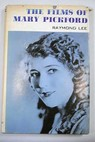 The films of Mary Pickford / Raymond Lee
