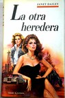 La otra heredera / Janet Dailey