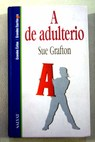 A de adulterio Tomo IV / Sue Grafton