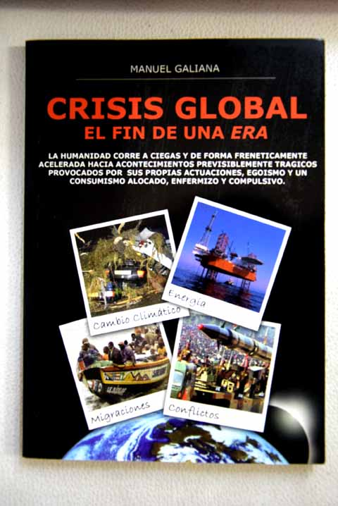 Crisis global el fin de una era / Manuel Galiana