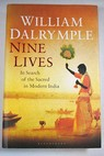 Nine lives in search of the sacred in modern India / William Dalrymple