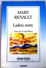 Ladera norte / Mary Renault