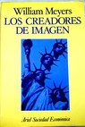 Los creadores de imagen poder y persuasión en Madison Avenue / William Meyers