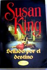Sellado por el destino / Susan King