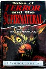 Tales of terror and the supernatural a classic collection / Michael Moorcock