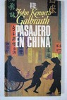 Pasajero en China / John Kenneth Galbraith