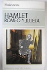Hamlet Romeo y Julieta / William Shakespeare