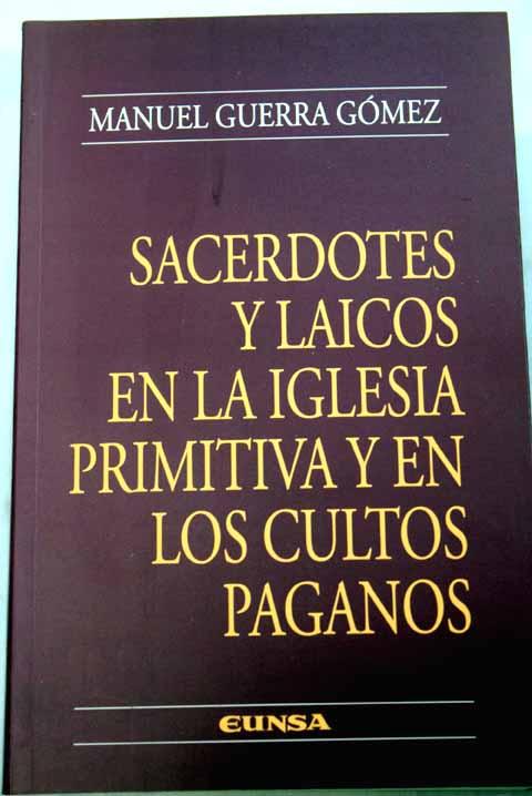 sacerdotes y laicos en la iglesia primitiva y en los cultos paganos - manuel  guerra gomez