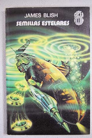 Semillas estelares / James Blish