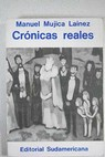 Crónicas reales / Manuel Mujica Lainez