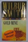 Gold mine / Wilbur Smith