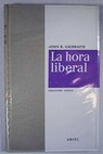 La hora liberal / John Kenneth Galbraith