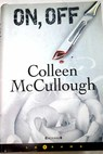 On off / Colleen McCullough