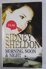 Morning noon and night / Sidney Sheldon