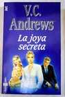 La joya secreta / V C Andrews