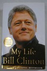 My Life Bill Clinton / Bill Clinton