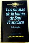 Los piratas de la bahía de San Francisco / Jack London