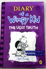The ugly truth / Jeff Kinney