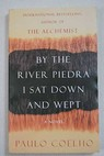 By the river piedra I sat down and wept / Paulo Coelho