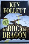 En la boca del dragón / Ken Follett