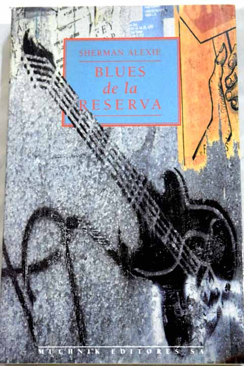 Blues de la reserva / Sherman Alexie
