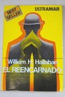 El reencarnado / William H Hallahan