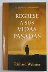 Regrese a sus vidas pasadas / Richard Webster