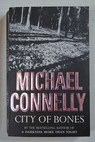 City of bones / Michael Connelly
