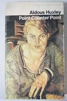 Point counter point / Aldous Huxley