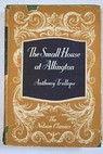 The small house at Allington / Anthony Trollope