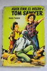 Huck Finn el negro y Tom Sawyer / Mark Twain