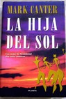 La hija del sol / Mark Canter