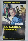 La larga espera / Mickey Spillane