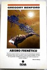 Abismo frenético / Gregory Benford