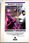 Mendigos y opulentos / Nancy Kress