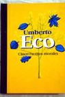 Cinco escritos morales / Umberto Eco