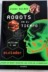 Robots en el tiempo Dictador / William F Wu