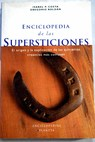 Enciclopedia de las supersticiones / Isabel P Costa