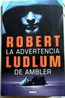 La advertencia de Ambler / Robert Ludlum