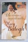 Un romance imperdonable / Mary Balogh