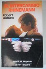 El intercambio Rhinemann / Robert Ludlum