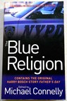 The blue religion new stories about cops criminals and the chase / Michael Connelly