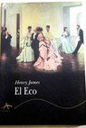 El eco / Henry James