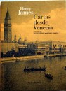 Cartas desde Venecia / Henry James