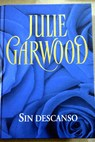 Sin descanso / Julie Garwood