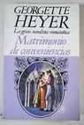 Matrimonio de conveniencias / Georgette Heyer