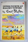 Upper Fourth at Malory Towers / Enid Blyton