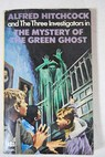Alfred Hitchcock and the three investigators in The mystery of the green ghost / Arthur Robert Hitchcock Alfred