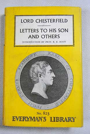 Lord Chesterfield s Letters to his son and others / Lord Chesterfield