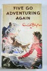 Five go adventuring again / Enid Blyton